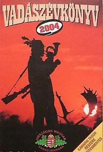 Pechtol János (Szerk.): Vadászévkönyv 2004