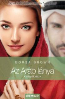 Borsa Brown: Az Arab lánya - Második rész