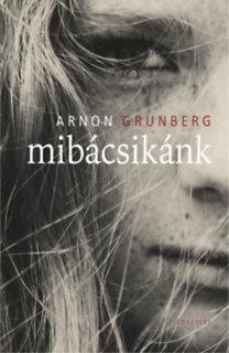 Arnon Grunberg: Mibácsikánk