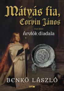 Benkő László: Mátyás fia, Corvin János I.
