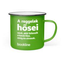 Bookline bádog bögre - A reggelek hősei azok, akik felteszik a kávét főni, amíg én olvasok. bookline