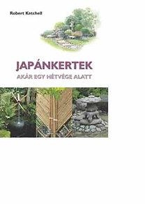 Robert Ketchell: Japánkertek akár egy hétvége alatt