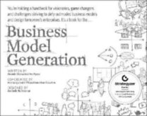 Osterwalder, Alexander - Pigneur, Yves: Business Model Generation - A Handbook for Visionaries, Game Changers, and Challengers