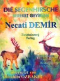 Demir, Necati: Die Segenhirsche - Eine Sage für Kinder
