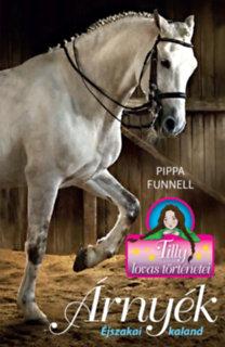 Pippa Funnell: Árnyék - Éjszakai kaland - Tilly lovas történetei 11.