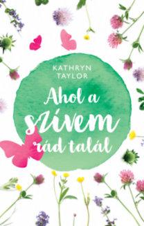 Kathryn Taylor: Ahol a szívem rád talál