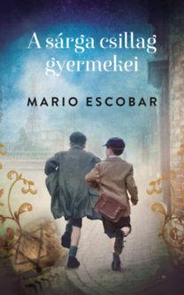 Mario Escobar: A sárga csillag gyermekei