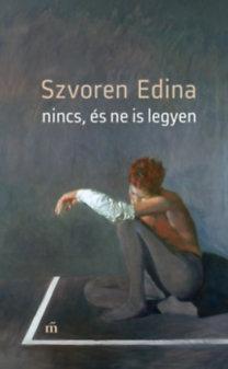 Szvoren Edina: Nincs, és ne is legyen