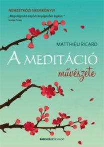 Matthieu Ricard: A meditáció művészete