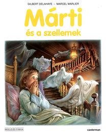 Gilbert Delahaye; Marcel Marlier: Márti és a szellemek
