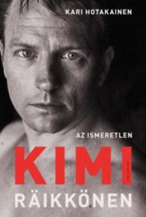 Kari Hotakainen: Az ismeretlen Kimi Räikkönen