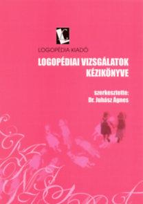 Dr. Juhász Ágnes: Logopédiai vizsgálatok kézikönyve + Logopédiai vizsgálatok melléklete