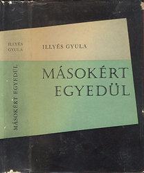 Illyés Gyula: Másokért egyedül (dedikált)