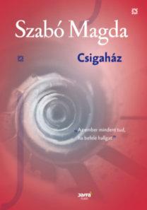Szabó Magda: Csigaház