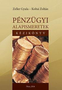 Koltai Zoltán - Zeller Gyula: Pénzügyi alapismeretek. Kézikönyv