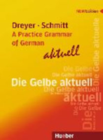 Dreyer, Hilke - Schmitt, Richard: Lehr- und Übungsbuch der deutschen Grammatik - aktuell. Englische Ausgabe / Lehrbuch