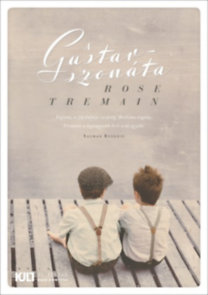 Rose Tremain: A Gustav-szonata