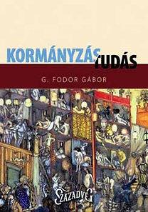 G. Fodor Gábor: Kormányzás/tudás - Kormányzáskötetek sorozat