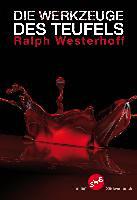 Westerhoff, Ralph: Die Werkzeuge des Teufels