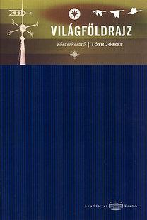Tóth József (szerk.): Világföldrajz