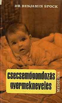 Benjamin Dr. Spock: Csecsemőgondozás, gyermeknevelés