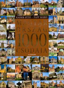 Kaiser Ottó; Papp Márió: Magyarország 1000 csodája