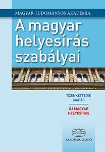 Magyar Tudományos Akadémia: A magyar helyesírás szabályai - Új magyar helyesírás - 12. kiadás