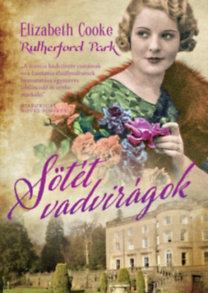 Elizabeth Cooke: Sötét vadvirágok - Rutherford Park 2.