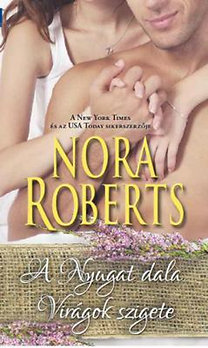 Nora Roberts: A Nyugat dala - Virágok szigete