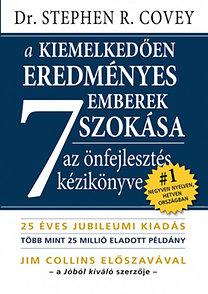 Stephen R. Covey: A kiemelkedően eredményes emberek 7 szokása - Az önfejlesztés kézikönyve - Új, bővített kiadás