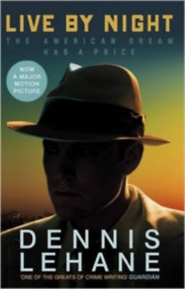 Dennis Lehane: Live by night (B) Film Tie-in