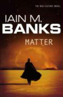 Banks, Iain M.: Matter