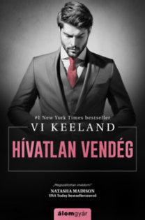 Vi Keeland: Hívatlan vendég