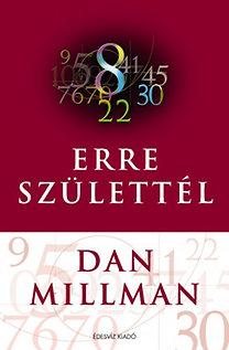 Dan Millman: Erre születtel