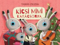 Tamás Zsuzsa: Kicsi Mimi karácsonya