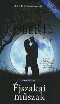 Nora Roberts: Éjszakai műszak - A Hold árnyéka - A Hold árnyéka