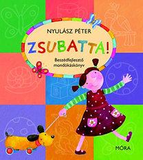 Nyulász Péter: Zsubatta! - Beszédfejlesztő mondókáskönyv