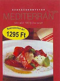 szerk.: Biró Ágnes: Szakácskönyvtár - Mediterrán konyha - Több mint 100 fontos recept