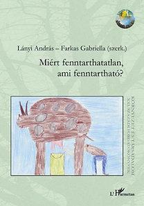 Lányi András; Farkas Gabriella (szerk.): Miért fenntarthatatlan, ami fenntartható?