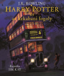 J. K. Rowling: Harry Potter és az azkabani fogoly - Illusztrált kiadás