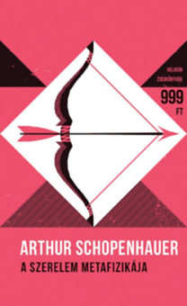 Arthur Schopenhauer: A szerelem metafizikája - Helikon Zsebkönyvek 58.