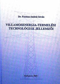 Dr. Fazekas András I.: Villamosenergia-termelési technológiák jellemzői
