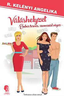R. Kelényi Angelika: Váláshelyzet - Ember tervez, szomszéd végez