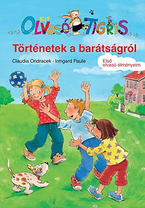 C. Ondracek, I. Paule: Kis Olvasó Tigris - Történetek a barátságról - Olvasó Tigris - Első olvasó élményeim