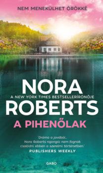 Nora Roberts: A pihenőlak