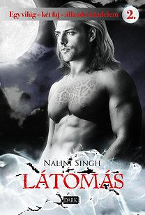Nalini Singh: Látomás - Egy világ - két faj - állandó küzdelem 2. - Egy világ - két faj - állandó küzdelem 2.