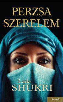 Laila Shukri: Perzsa szerelem