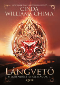 Cinda Williams Chima: Lángvető - Megrendült királyságok 1.
