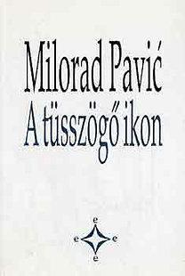 Milorad Pavic: A tüsszögő ikon