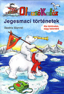 Beatrix Mannel: Olvasó Kalóz - Jegesmaci történetek - OlvasóKalóz